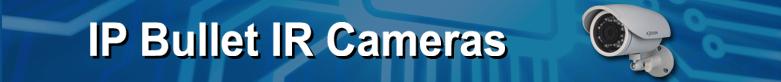 IP Bullet IR Cameras